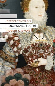 Perspectives on Renaissance Poetry ebook by Dr Robert C. Evans