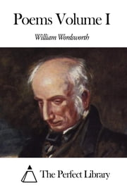 Poems Volume I ebook by William Wordsworth