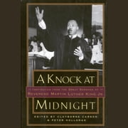 A Knock at Midnight - Inspiration from the Great Sermons of Reverend Martin Luther King, Jr. audiobook by Clayborne Carson