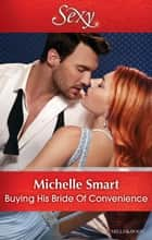 Buying His Bride Of Convenience ebook by Michelle Smart