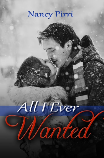 All I Ever Wanted ebook by Nancy Pirri