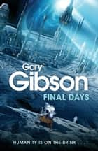 Final Days ebook by Gary Gibson