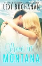 Love in Montana ebook by Lexi Buchanan