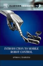 Introduction to Mobile Robot Control ebook by Spyros G Tzafestas