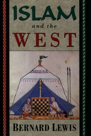 Islam and the West ebook by Bernard Lewis