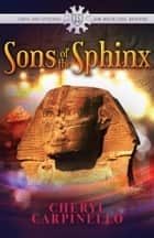 Sons of the Sphinx ebook by Cheryl Carpinello