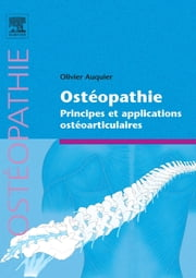 Ostéopathie - Principes et applications ostéoarticulaires ebook by Olivier Auquier, Eléonore LAMOGLIA, Seli ARSLAN
