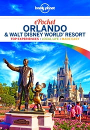 Lonely Planet Pocket Orlando & Walt Disney World® Resort ebook by Lonely Planet,Jennifer Rasin Denniston