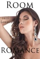 ROOM ROMANCE ebook by Suzzi Hammond