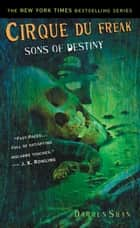 Cirque Du Freak #12: Sons of Destiny ebook by Darren Shan