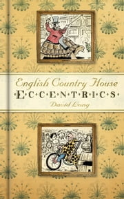English Country House Eccentrics ebook by David Long