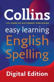 Easy Learning English Spelling (Collins Easy Learning English) ebook by Collins