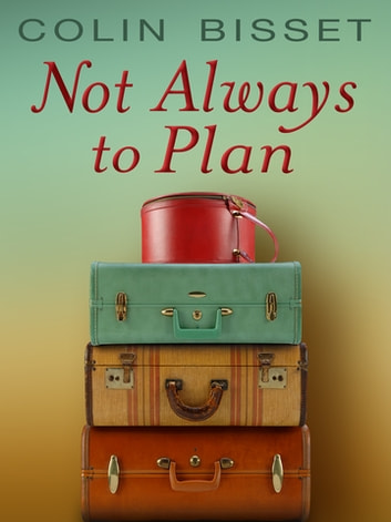 Not Always to Plan ebook by Colin Bisset