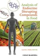 Analysis of Endocrine Disrupting Compounds in Food ebook by Leo M. L. Nollet