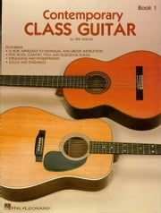 Contemporary Class Guitar (Music Instruction) ebook by Will Schmid