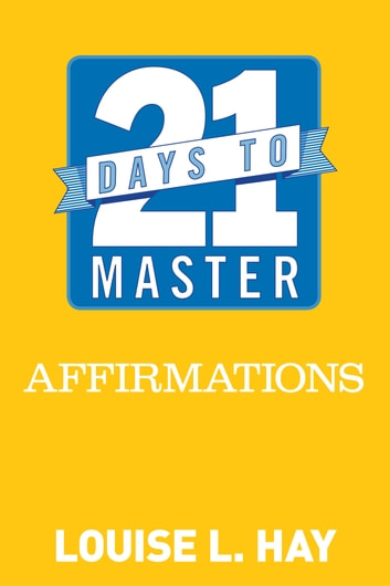 21 Days to Master Affirmations ekitaplar by Louise Hay