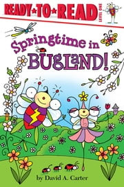 Springtime in Bugland! - with audio recording ebook by David  A. Carter,David  A. Carter