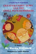 Great-Grandpa Fussy and the Little Puckerdoodles ebook by Mardo Williams