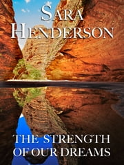 The Strength of Our Dreams ebook by Sara Henderson,Sarah Henderson