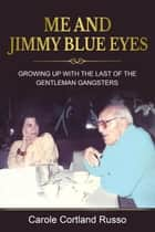 Me And Jimmy Blue Eyes ebooks by Carole Cortland Russo