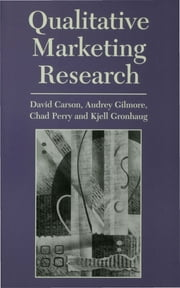 Qualitative Marketing Research ebook by David J. Carson,Audrey Gilmore,Chad Perry,Professor Kjell Gronhaug