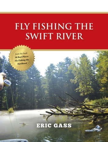 Fly fishing the swift river ebook by eric gass for Swift river fly fishing