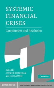 Systemic Financial Crises - Containment and Resolution ebook by Patrick Honohan,Luc Laeven