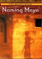 Naming Maya ebook by Uma Krishnaswami