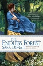 The Endless Forest ebook by Sara Donati