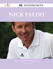 Nick Faldo 141 Success Facts - Everything you need to know about Nick Faldo ebook by Dorothy Diaz
