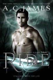 Ride: Taken ebook by A.C. James