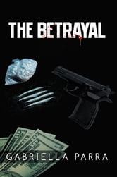 The Betrayal ebook by Gabriella Parra