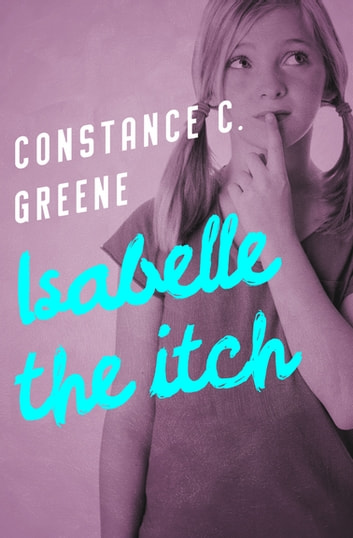 Isabelle the Itch ebook by Constance C. Greene