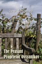 The Peasant Proprietor Ovsyanikov ebook by Ivan Turgenev