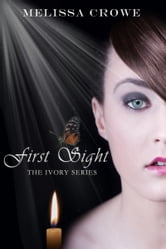 First Sight (The Ivory Series, Book 1) ebook by Melissa Crowe