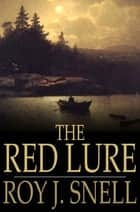 The Red Lure ebook by Roy J. Snell