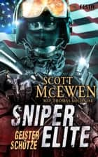 Sniper Elite: Geisterschütze eBook by Scott McEwen