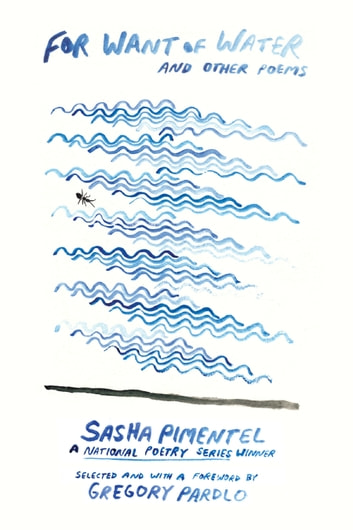 For Want of Water - and other poems ebook by Sasha Pimentel