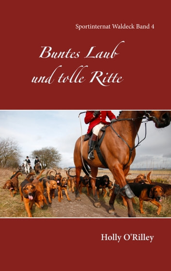 Buntes Laub und tolle Ritte - Sportinternat Waldeck Band 4 eBook by Holly O'Rilley