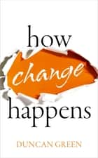 How Change Happens ebook by Duncan Green
