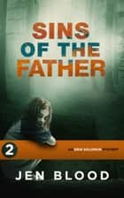 Sins of the Father - Book 2 ebook by Jen Blood