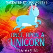 Once Upon a Unicorn audiobook by Isla Wynter