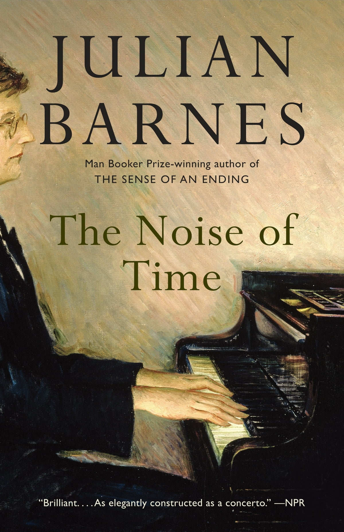 The Noise Of Time  A Novel Ebook By Julian Barnes