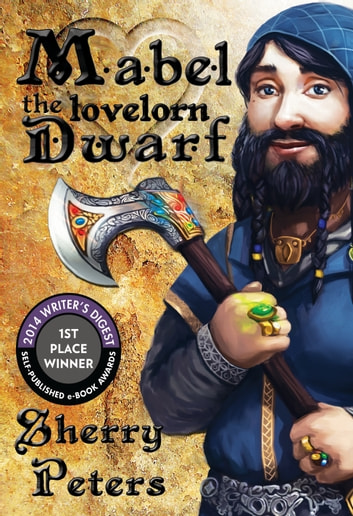 Mabel the Lovelorn Dwarf ebook by Sherry Peters