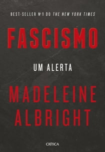 Fascismo - Um alerta ebook by Madeleine Albright, Jaime Biaggio