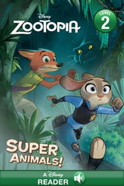 Zootopia:Super Animals - A Disney Read-Along (Level 1) ebook by Disney Book Group
