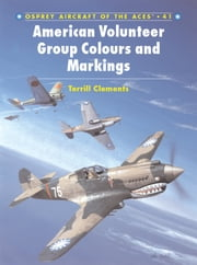 American Volunteer Group 'Flying Tigers' Aces ebook by Terrill J. Clements,Jim Laurier