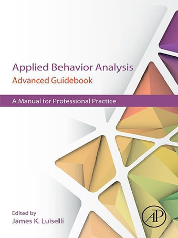 Applied Behavior Analysis Advanced Guidebook Ebook By
