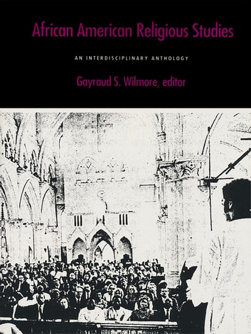 African American Religious Studies - An Interdisciplinary Anthology ebook by Gayraud Wilmore