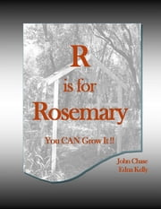 R is for Rosemary ebook by John Chase